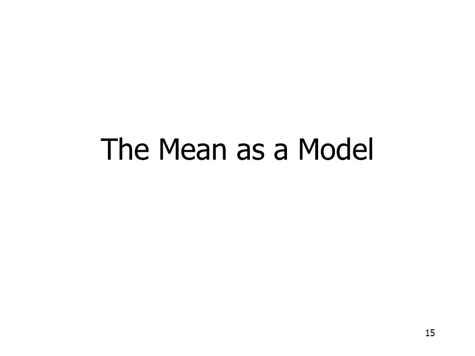 The Mean as a Model