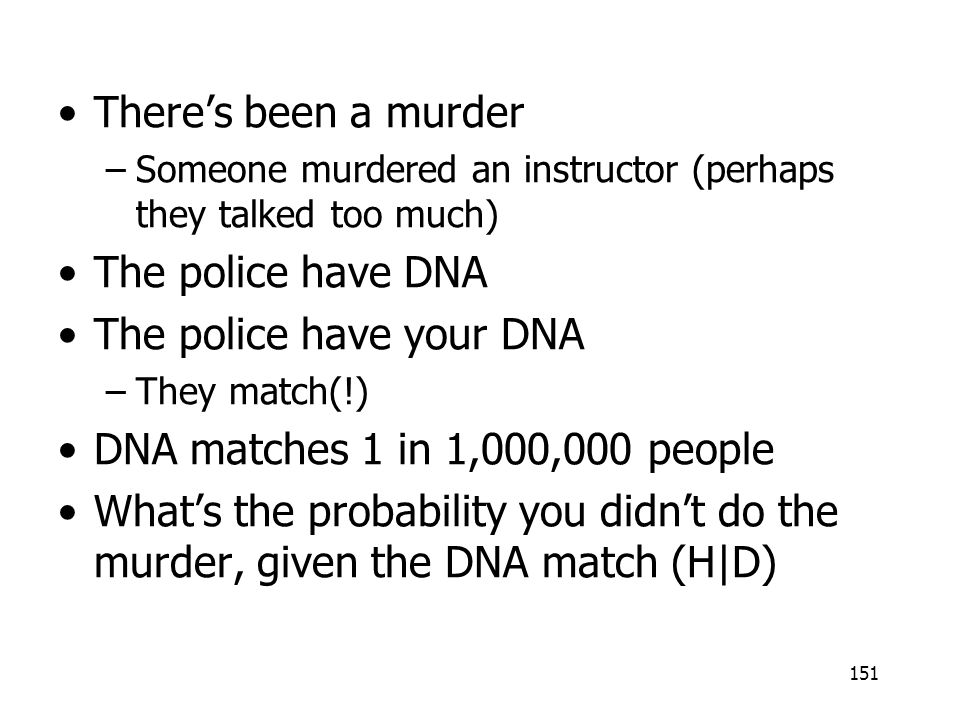 The police have your DNA DNA matches 1 in 1,000,000 people