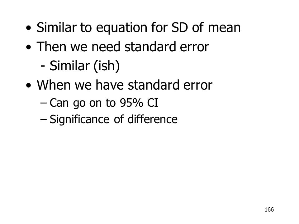 Similar to equation for SD of mean Then we need standard error