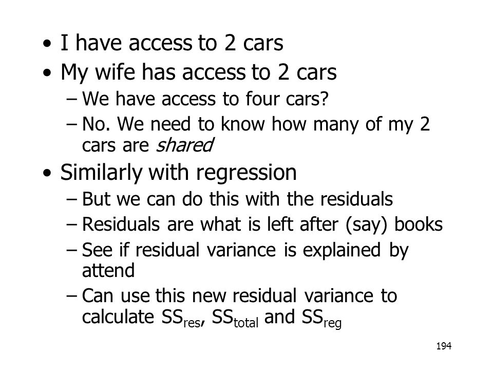 My wife has access to 2 cars