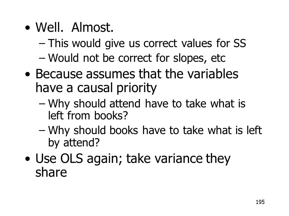 Because assumes that the variables have a causal priority