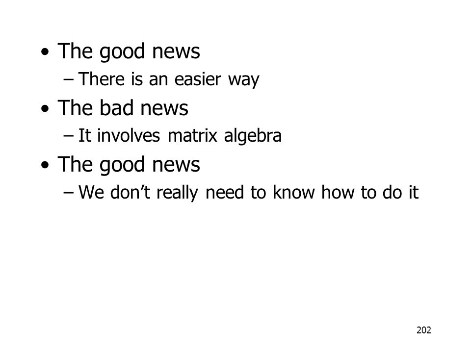 The good news The bad news There is an easier way