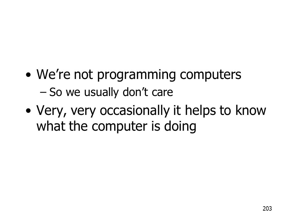 We're not programming computers