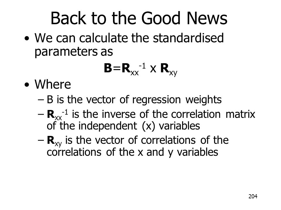 Back to the Good News We can calculate the standardised parameters as