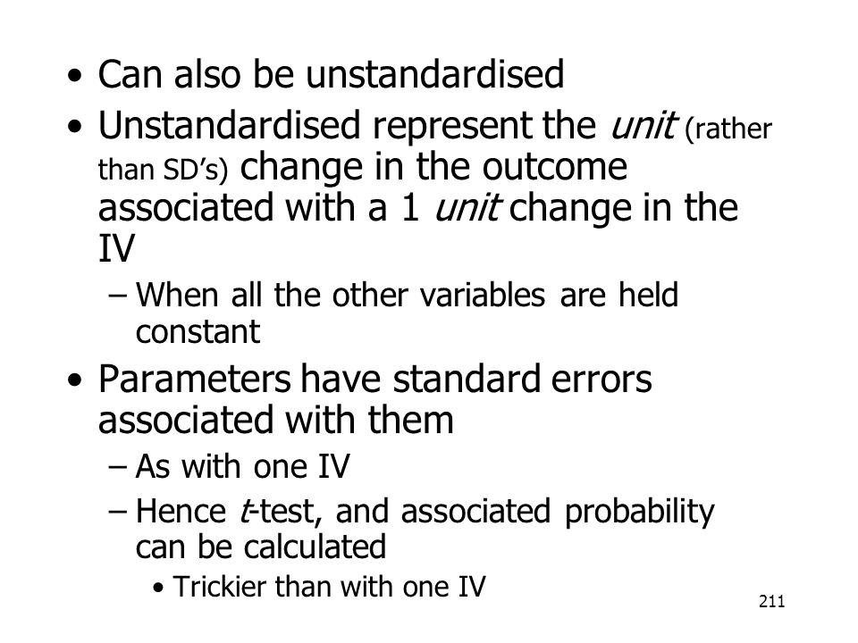 Can also be unstandardised