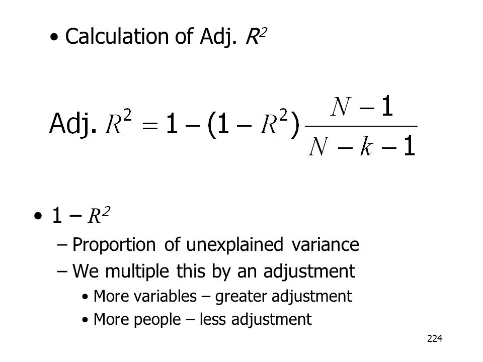 Calculation of Adj. R2 1 – R2 Proportion of unexplained variance