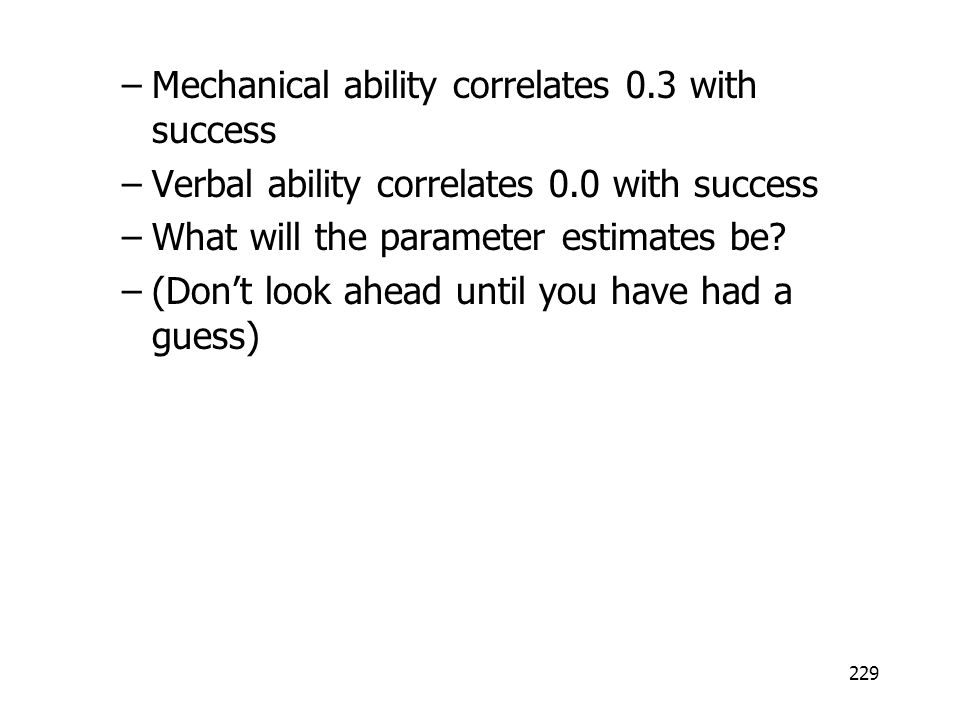 Mechanical ability correlates 0.3 with success