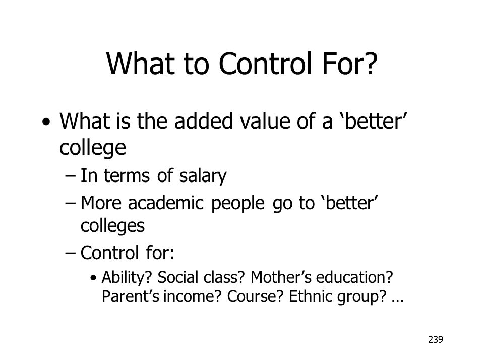 What to Control For What is the added value of a 'better' college