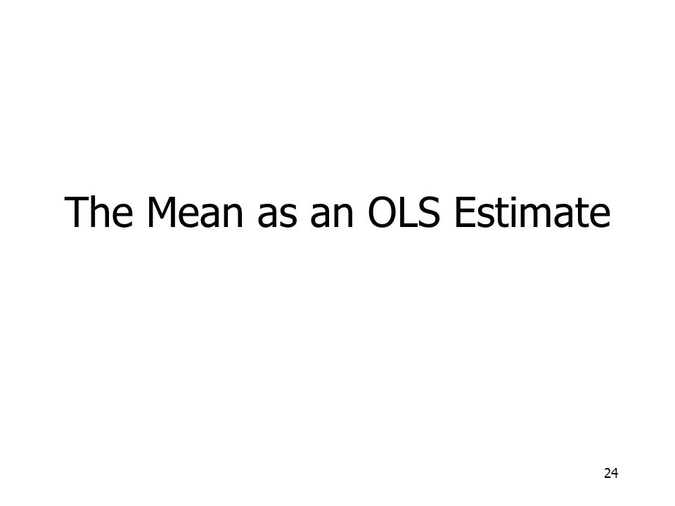 The Mean as an OLS Estimate