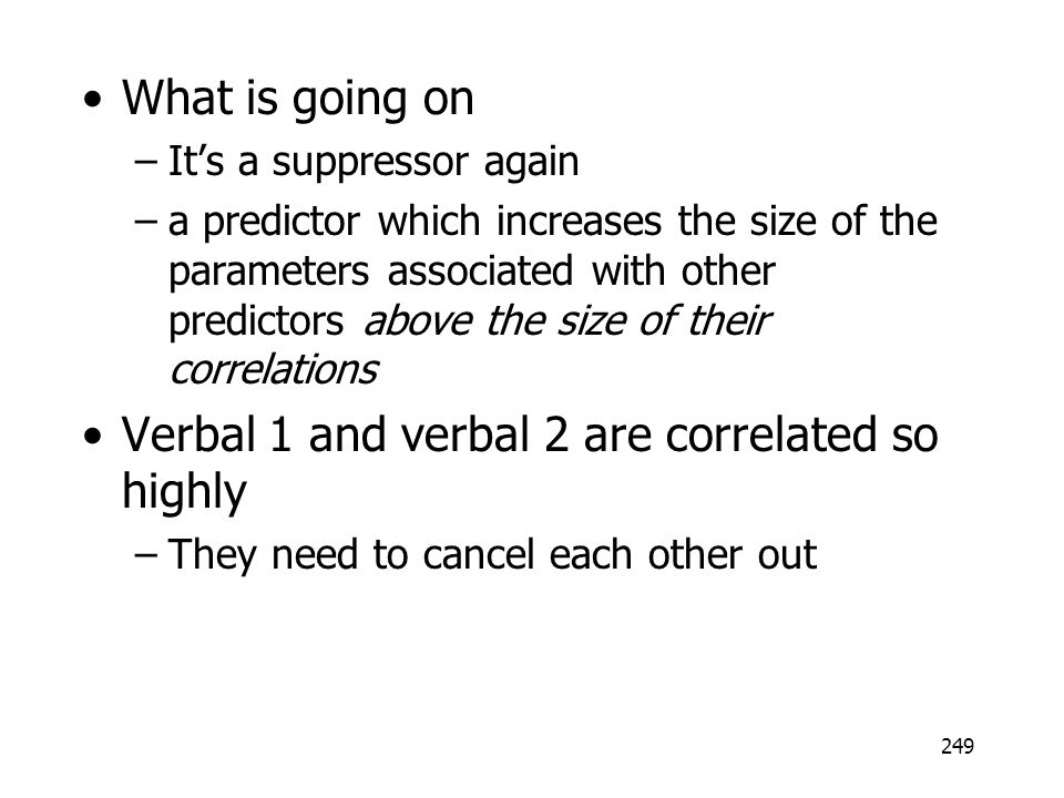Verbal 1 and verbal 2 are correlated so highly