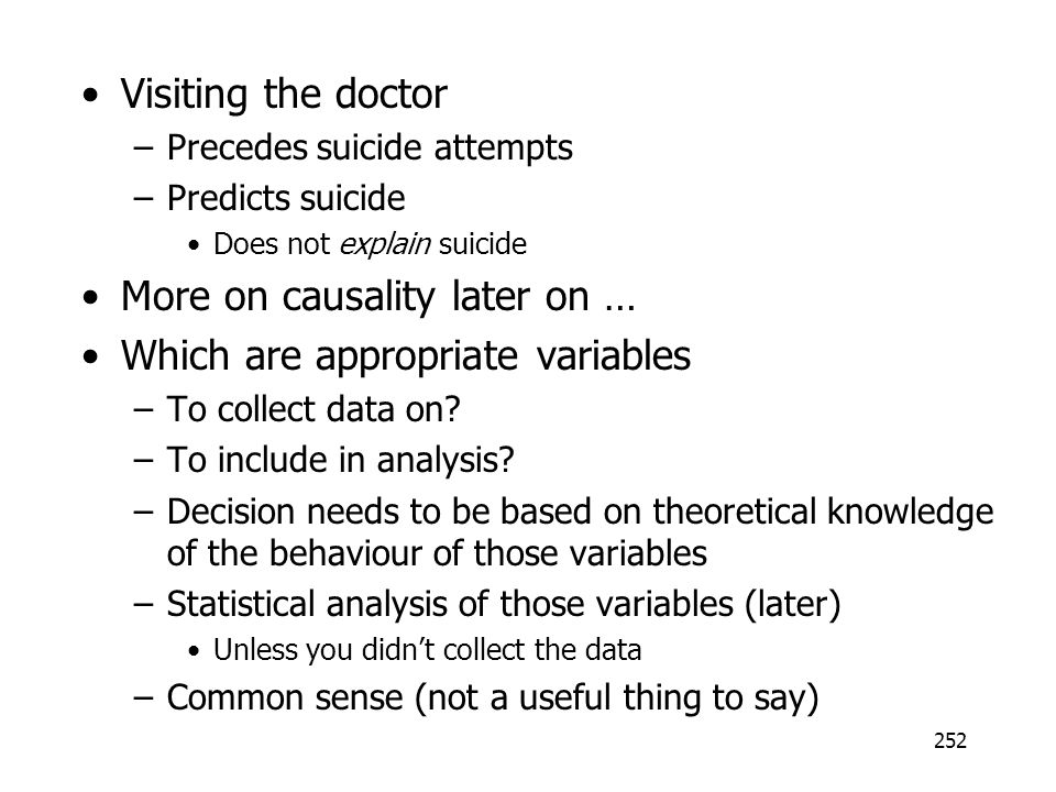 More on causality later on … Which are appropriate variables