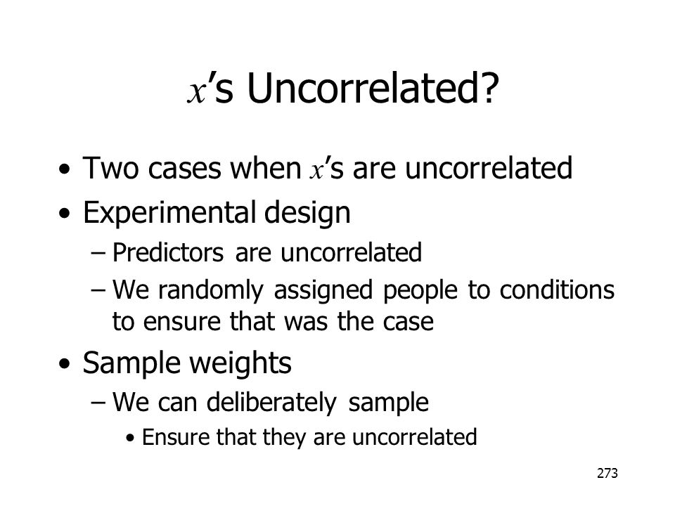 x's Uncorrelated Two cases when x's are uncorrelated