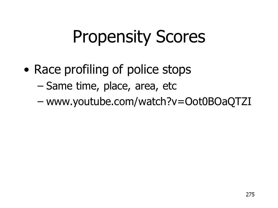 Propensity Scores Race profiling of police stops