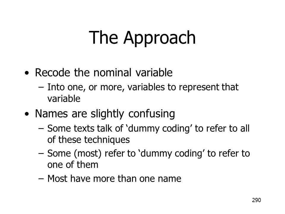 The Approach Recode the nominal variable Names are slightly confusing