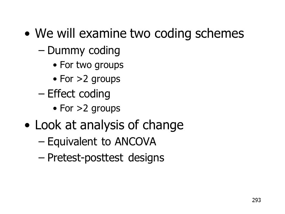 We will examine two coding schemes