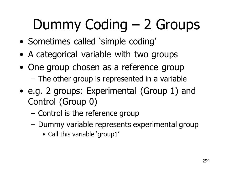 Dummy Coding – 2 Groups Sometimes called 'simple coding'