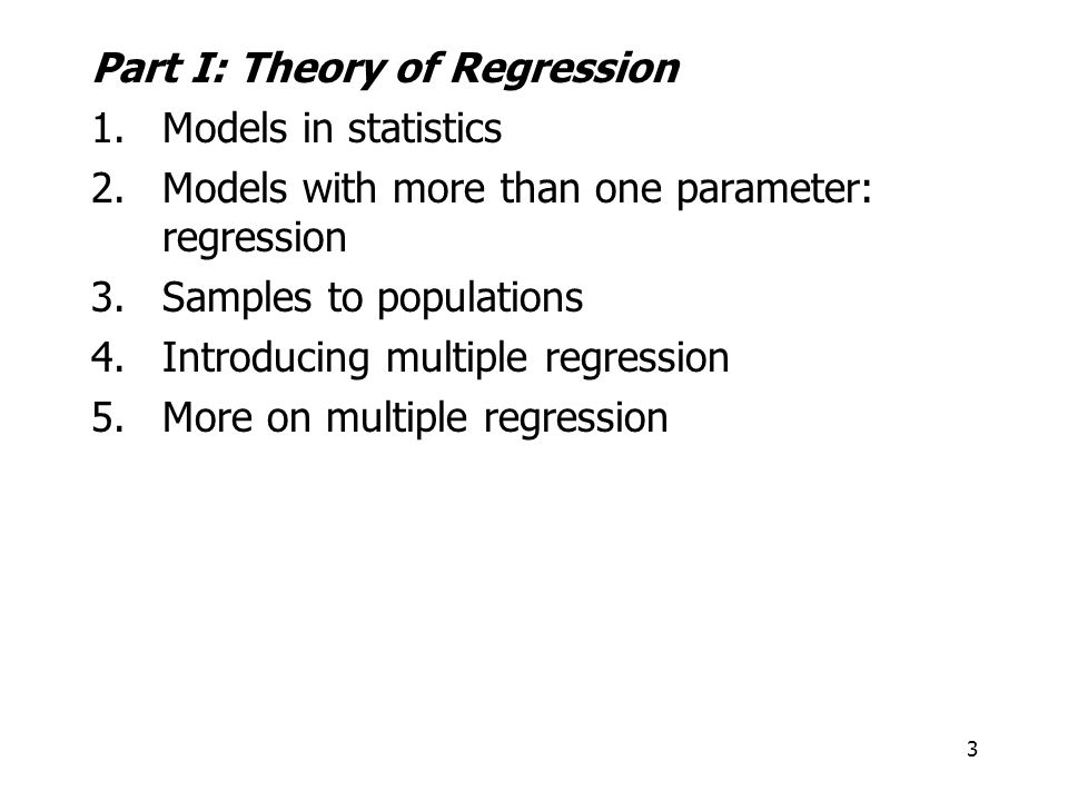 Part I: Theory of Regression