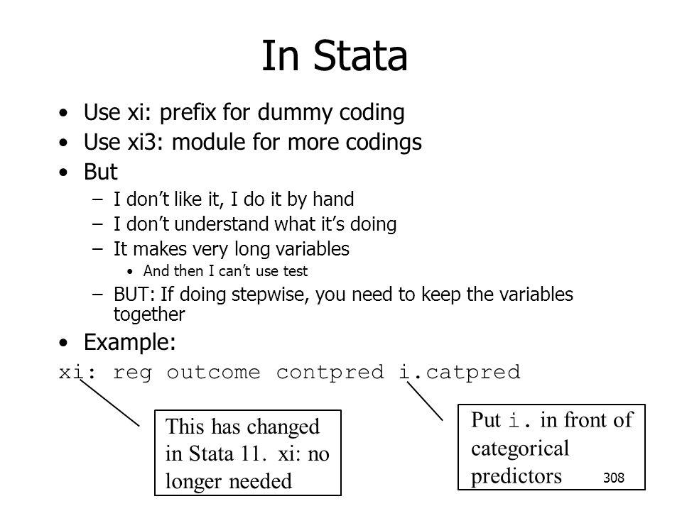 In Stata Use xi: prefix for dummy coding
