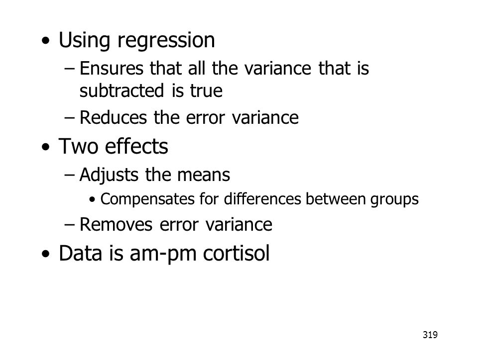 Using regression Two effects Data is am-pm cortisol