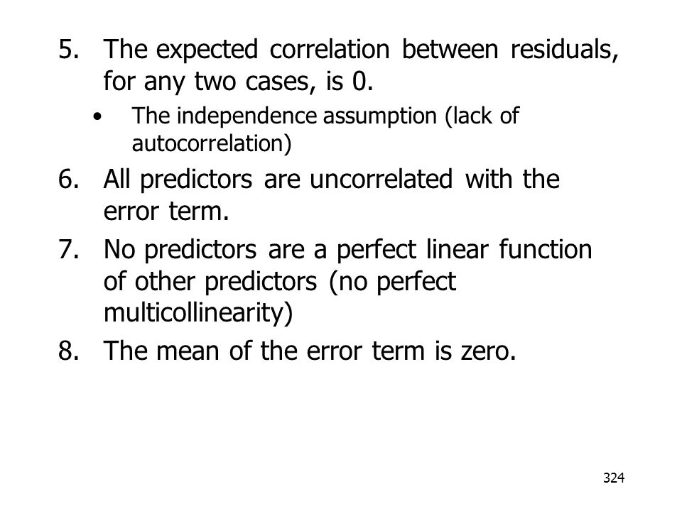 The expected correlation between residuals, for any two cases, is 0.