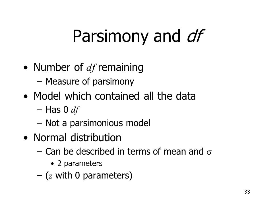 Parsimony and df Number of df remaining