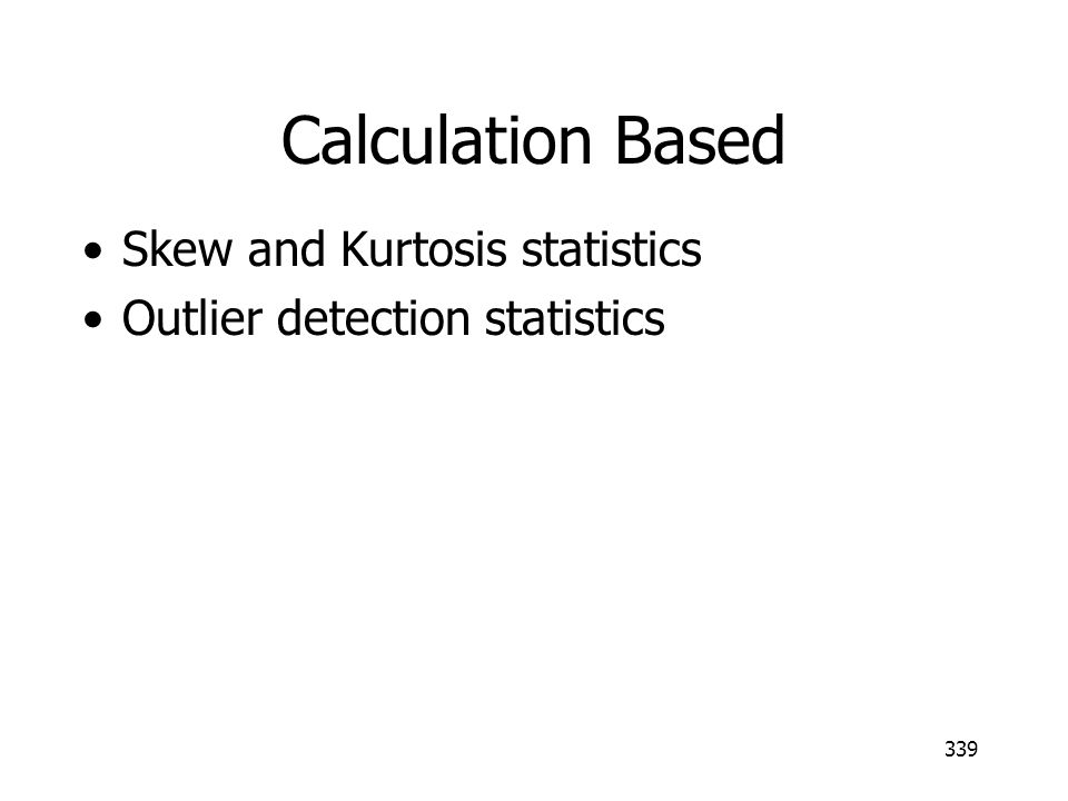 Calculation Based Skew and Kurtosis statistics