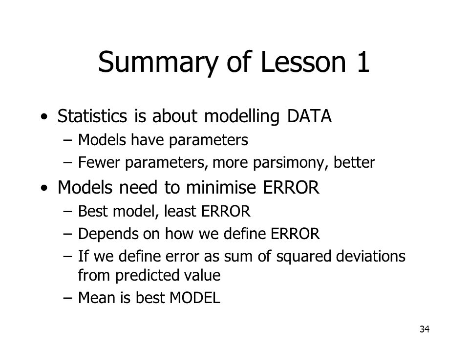 Summary of Lesson 1 Statistics is about modelling DATA