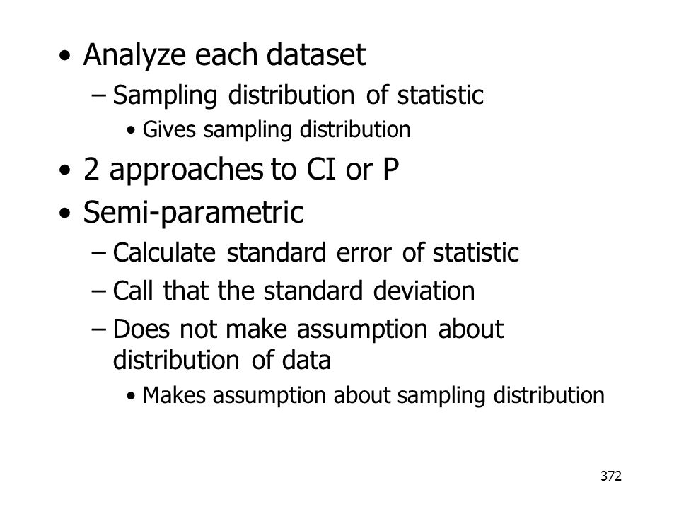 Analyze each dataset 2 approaches to CI or P Semi-parametric