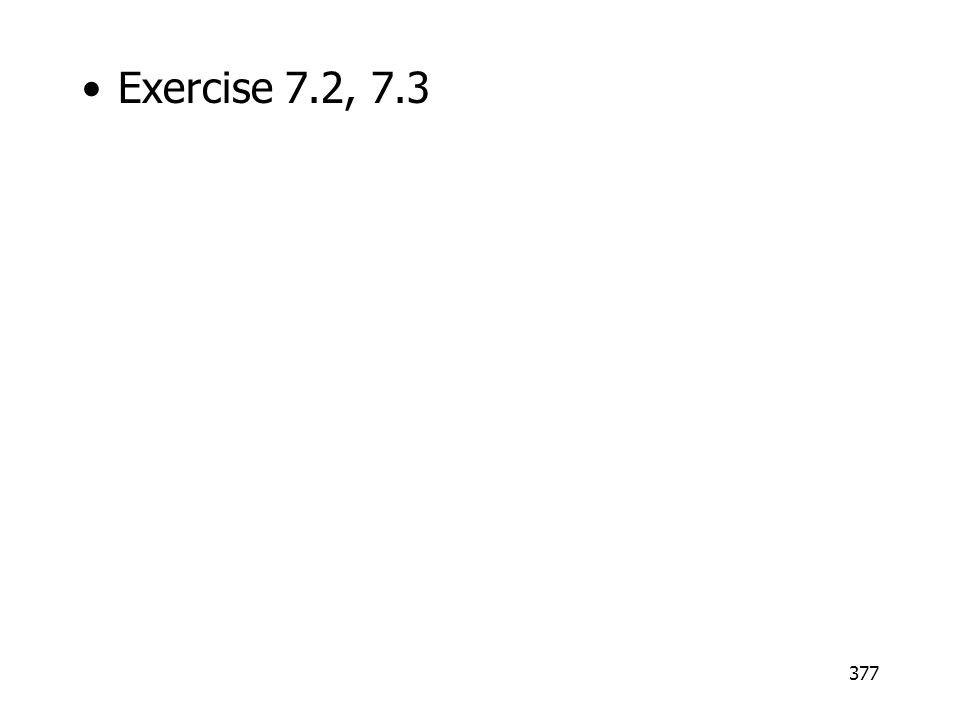 Exercise 7.2, 7.3