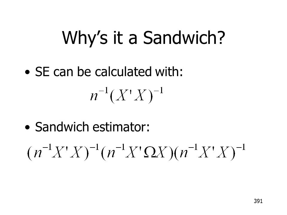 Why's it a Sandwich SE can be calculated with: Sandwich estimator: