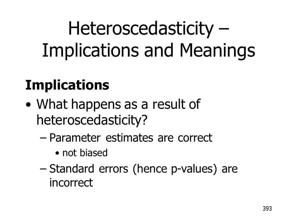 Heteroscedasticity – Implications and Meanings