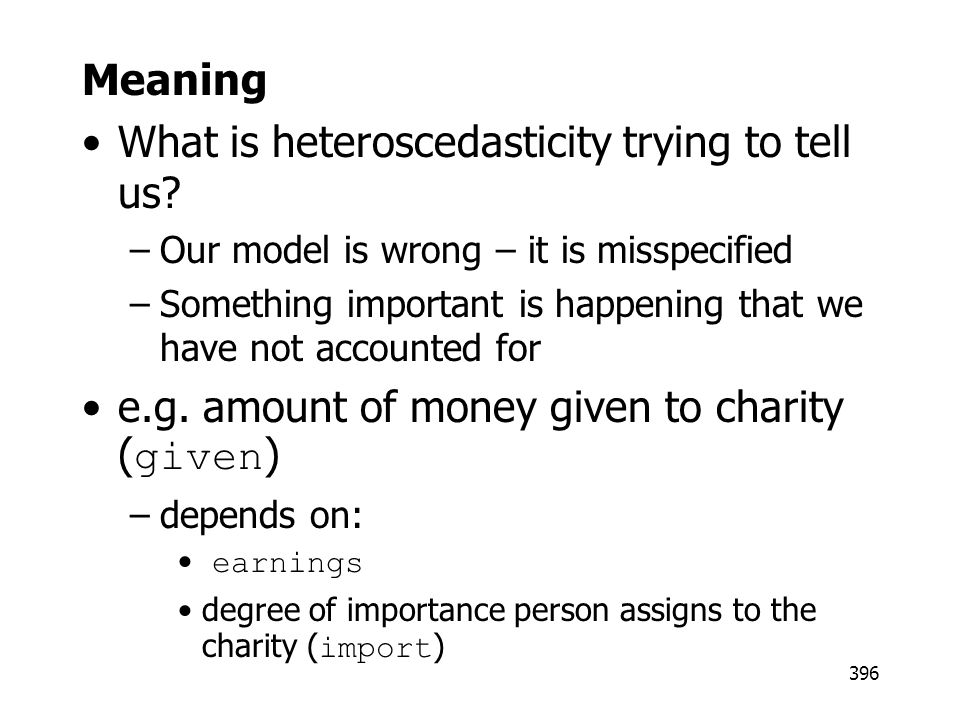 What is heteroscedasticity trying to tell us