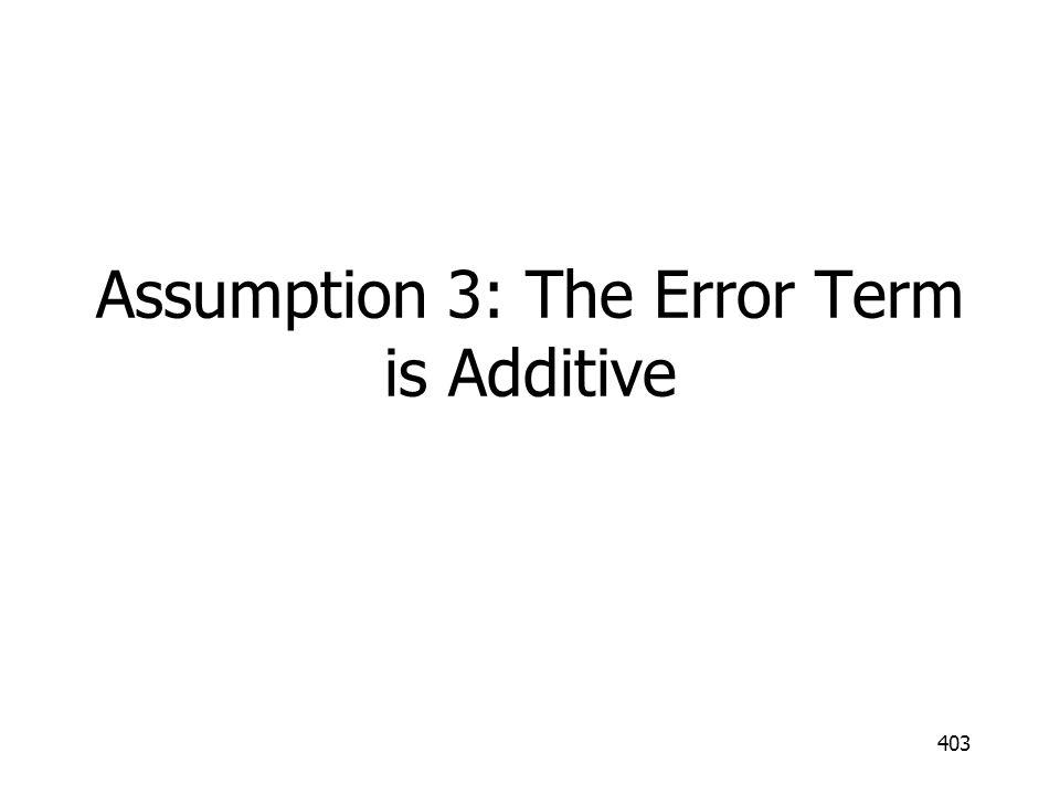 Assumption 3: The Error Term is Additive