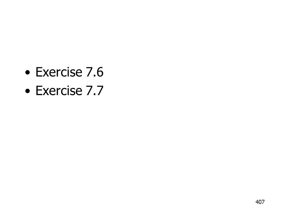 Exercise 7.6 Exercise 7.7