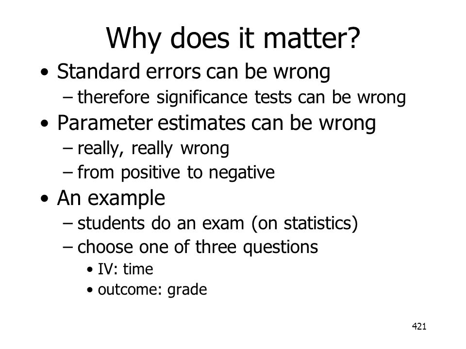 Why does it matter Standard errors can be wrong
