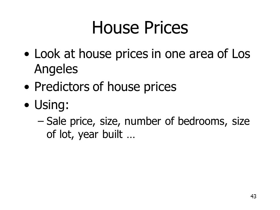 House Prices Look at house prices in one area of Los Angeles
