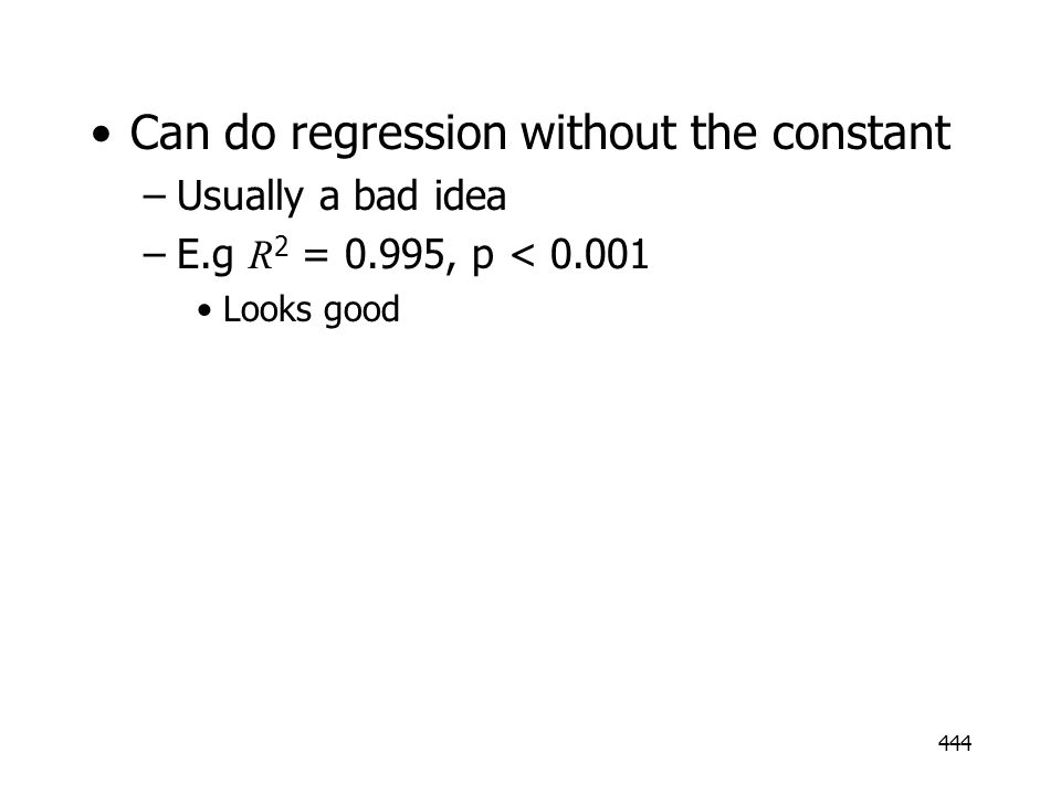 Can do regression without the constant