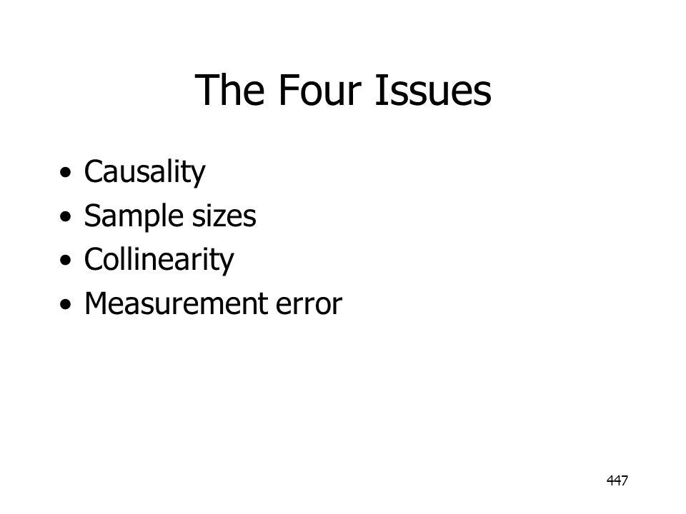 The Four Issues Causality Sample sizes Collinearity Measurement error