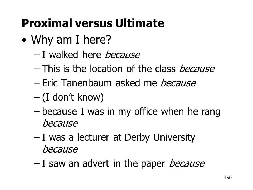 Proximal versus Ultimate Why am I here