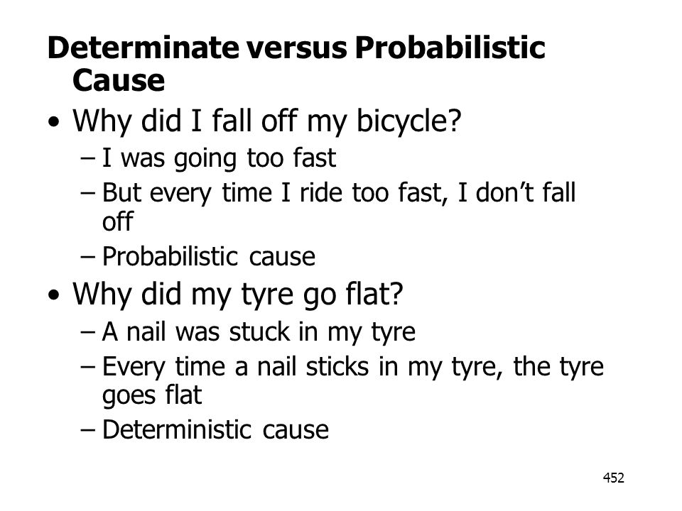 Determinate versus Probabilistic Cause Why did I fall off my bicycle