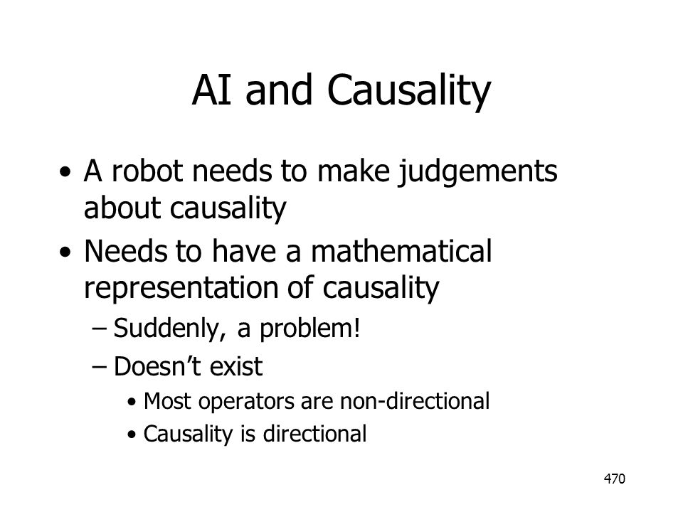 AI and Causality A robot needs to make judgements about causality