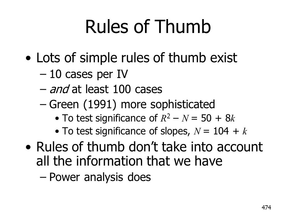 Rules of Thumb Lots of simple rules of thumb exist