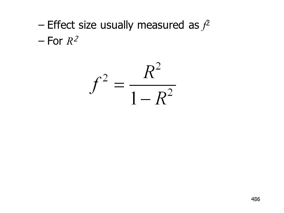 Effect size usually measured as f2
