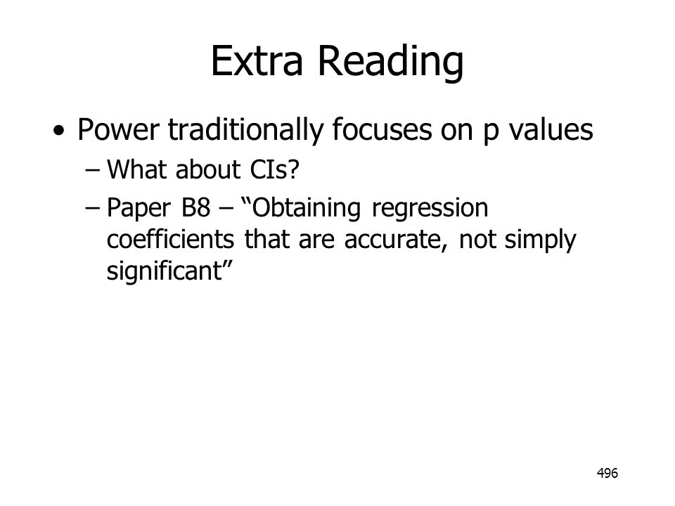 Extra Reading Power traditionally focuses on p values What about CIs