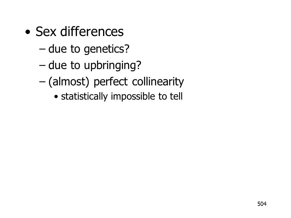 Sex differences due to genetics due to upbringing