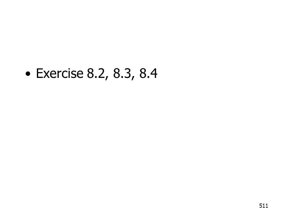 Exercise 8.2, 8.3, 8.4