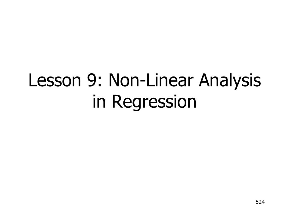 Lesson 9: Non-Linear Analysis in Regression