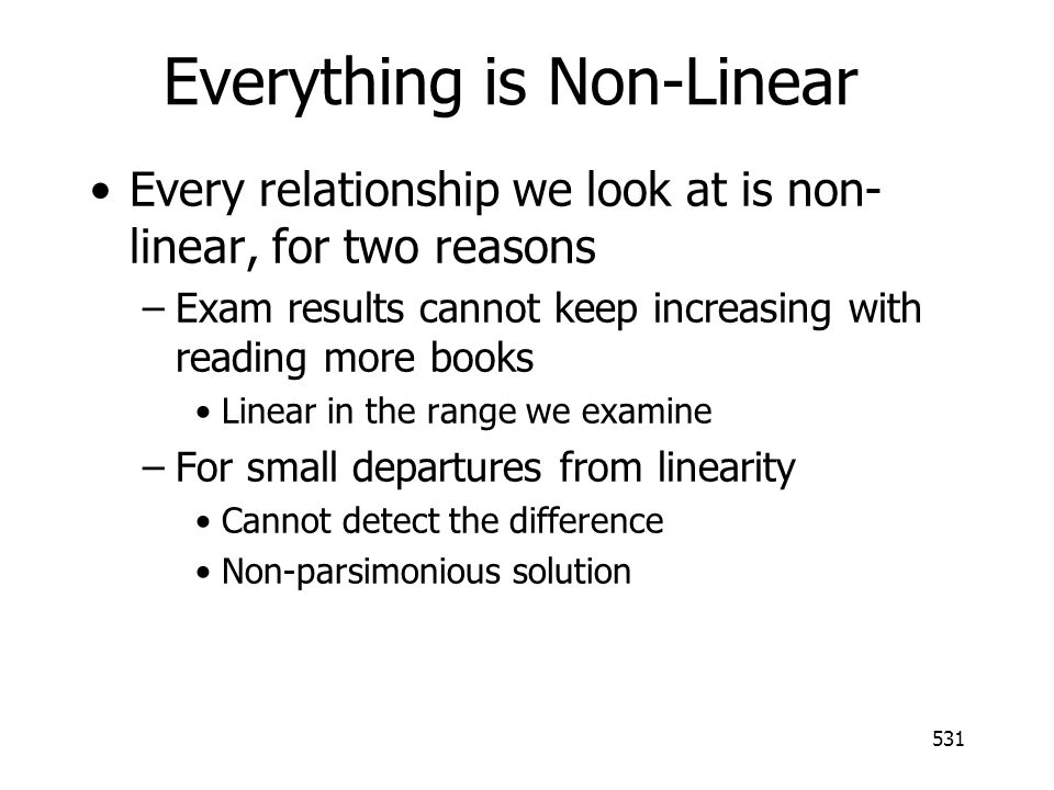 Everything is Non-Linear