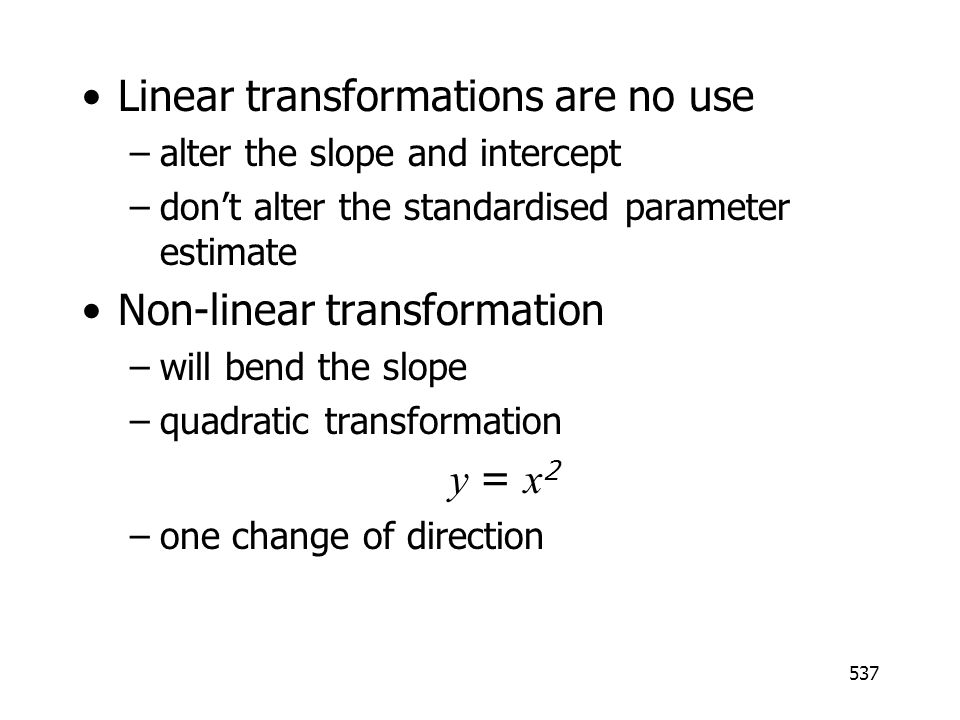 Linear transformations are no use