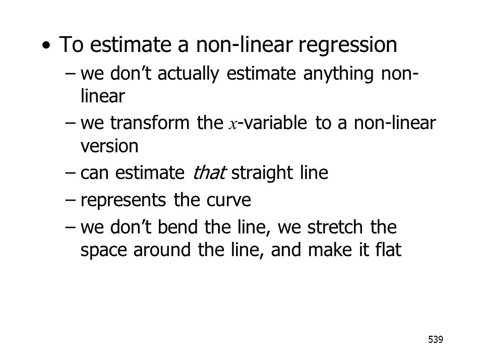 To estimate a non-linear regression